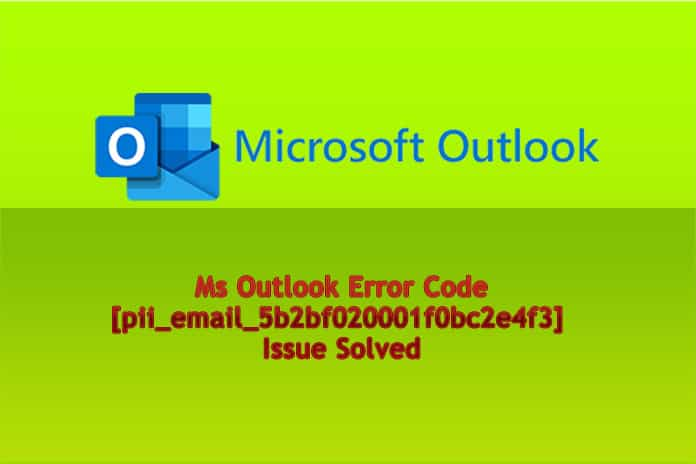 Microsoft Outlook Error Code [pii_email_5b2bf020001f0bc2e4f3] Issue Solved